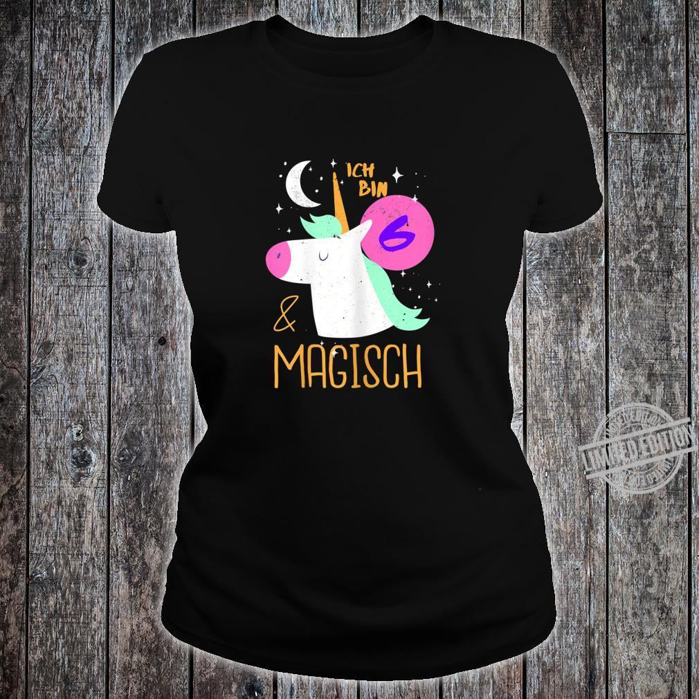6 und Magisch 6. Geburtstag Mädchen Kindergeburtstag Einhorn Shirt ladies tee