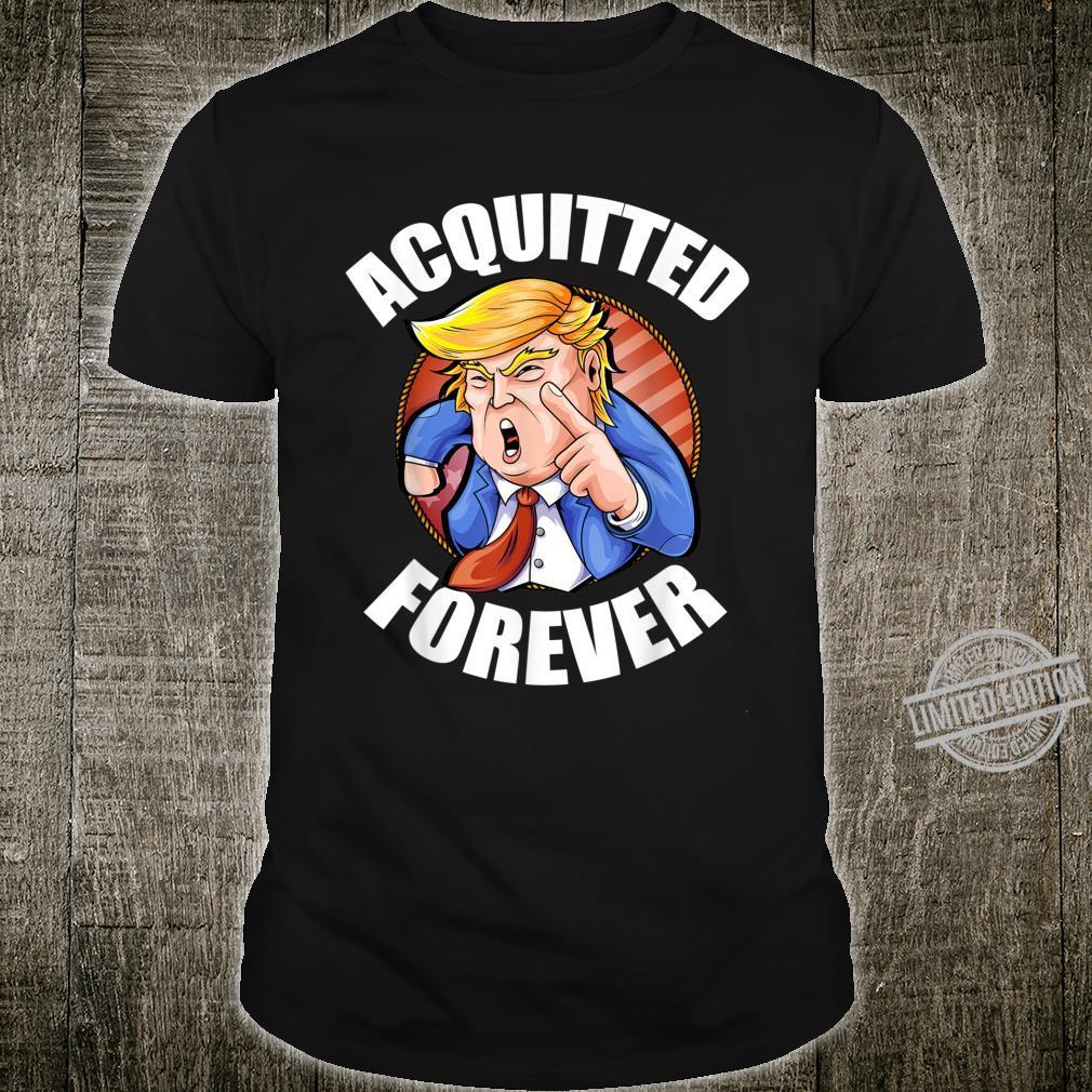 Acquitted Forever 2020 President Trump Republican Election Shirt