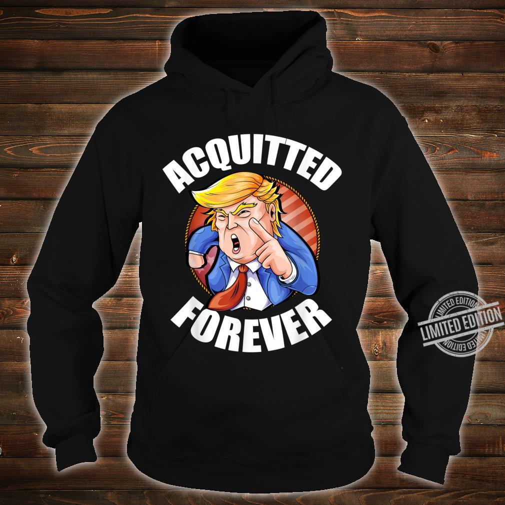 Acquitted Forever 2020 President Trump Republican Election Shirt hoodie