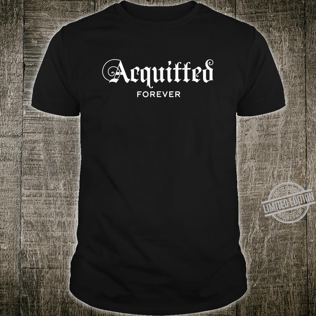 Acquitted Forever Trump Acquitted Forever Shirt