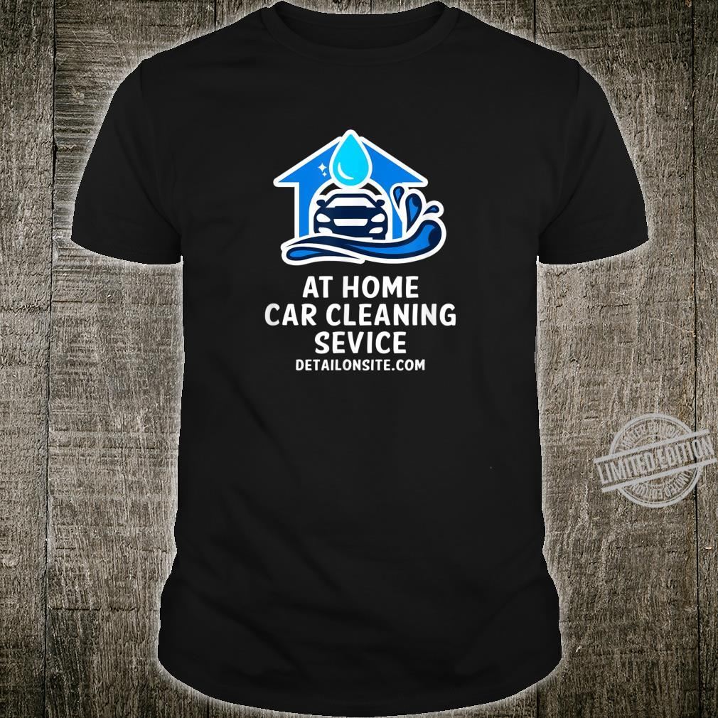 At Home Car Cleaning Service DetailOnSite.com Shirt