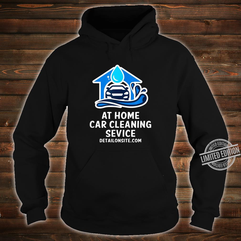 At Home Car Cleaning Service DetailOnSite.com Shirt hoodie