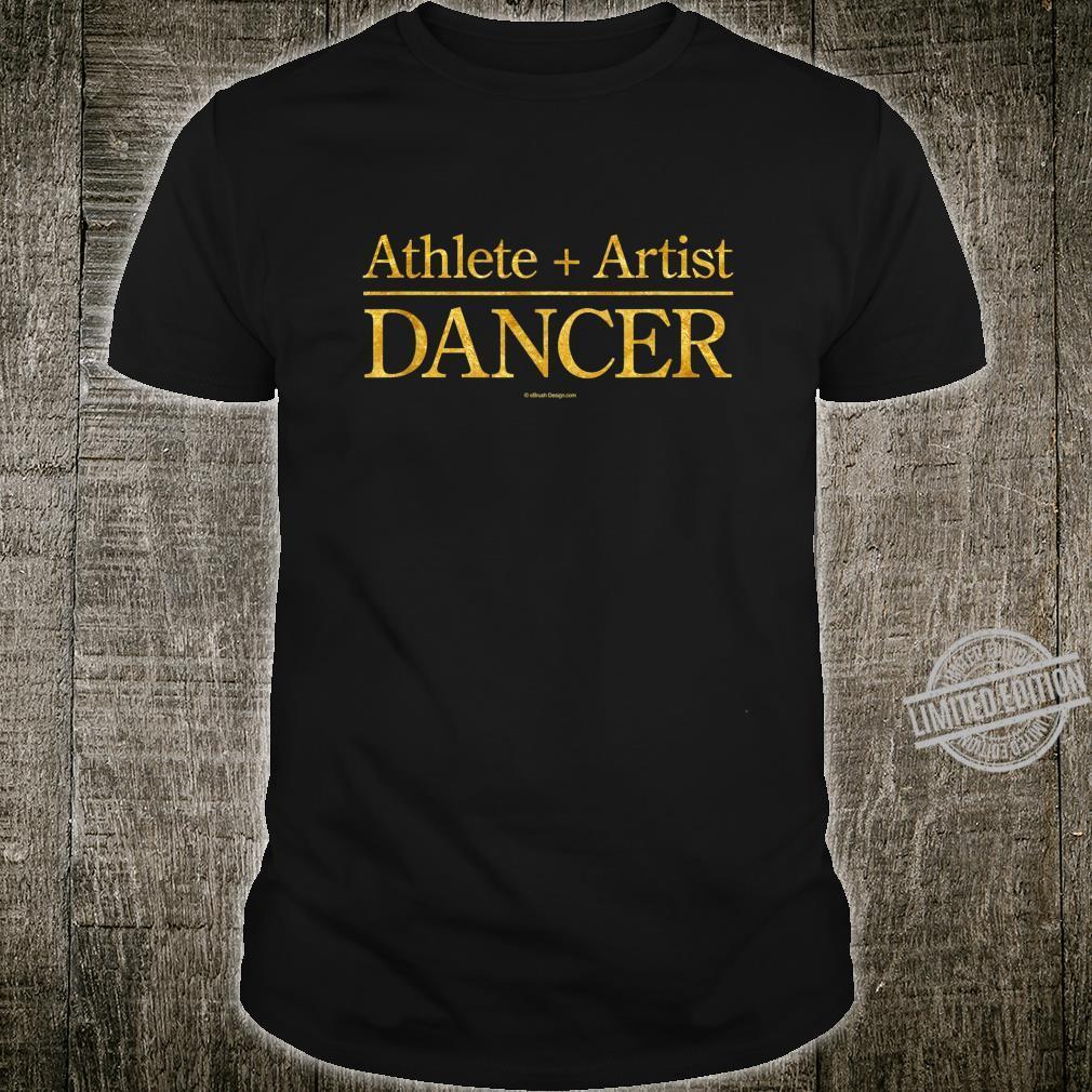 Athlete + Artist = Dancer Shirt