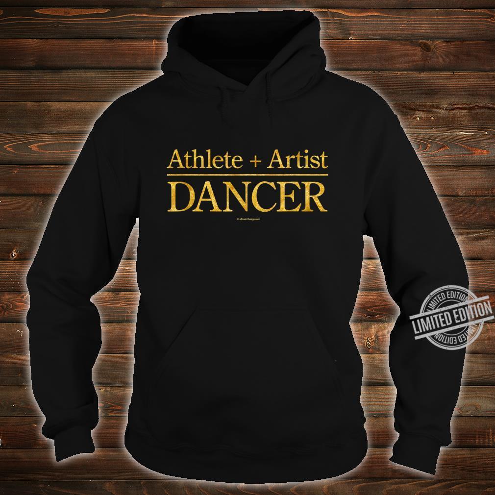 Athlete + Artist = Dancer Shirt hoodie