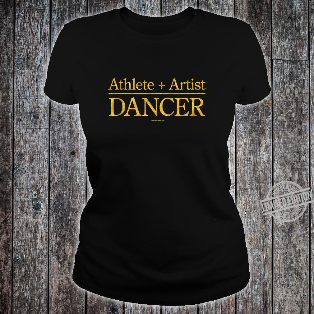 Athlete + Artist = Dancer Shirt ladies tee