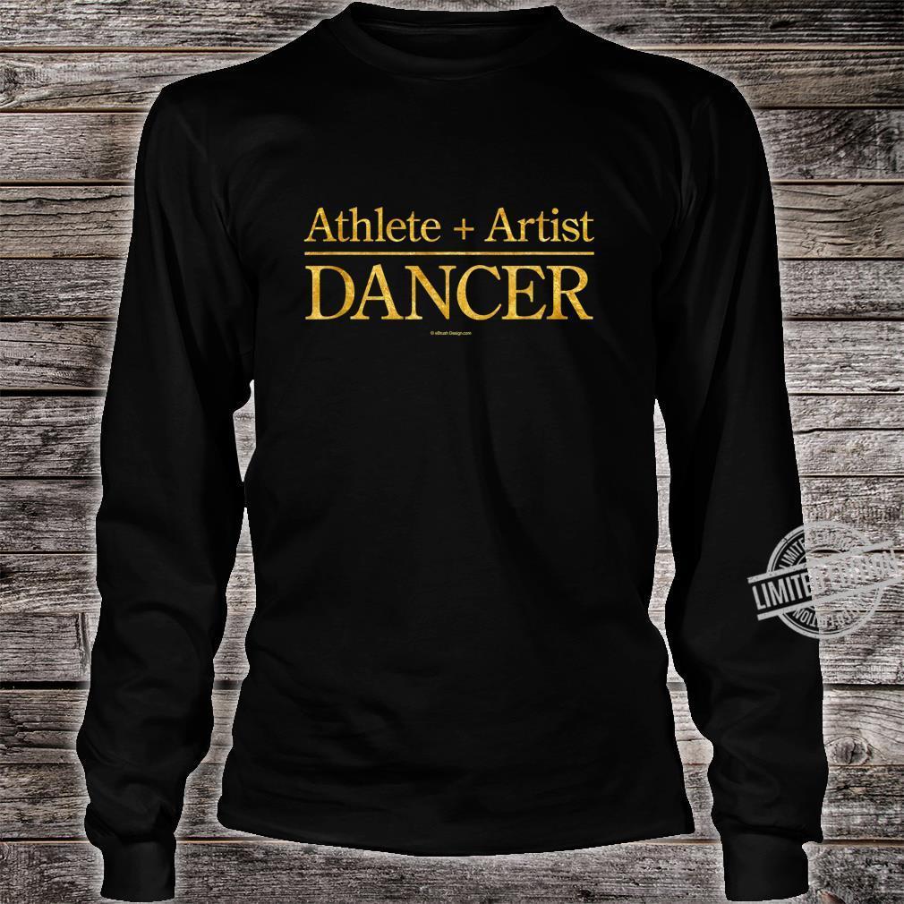 Athlete + Artist = Dancer Shirt long sleeved