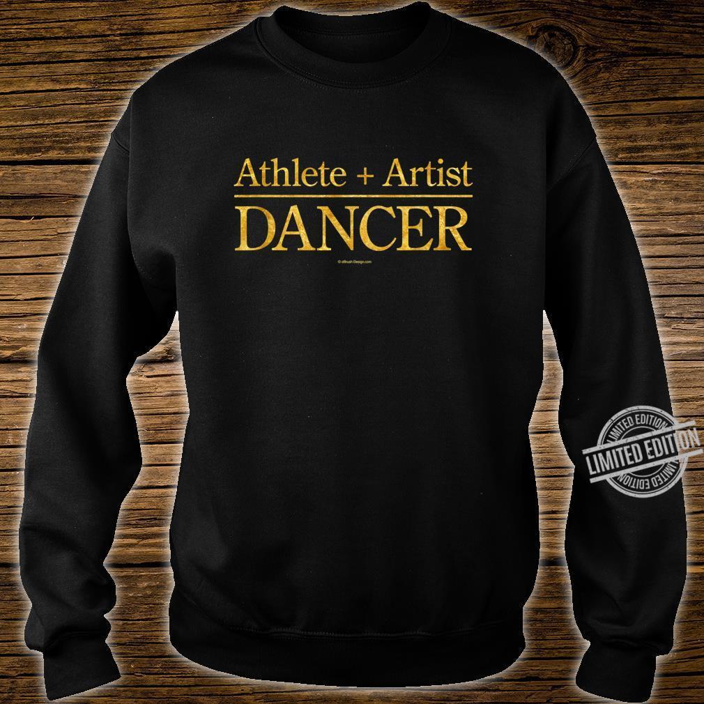 Athlete + Artist = Dancer Shirt sweater