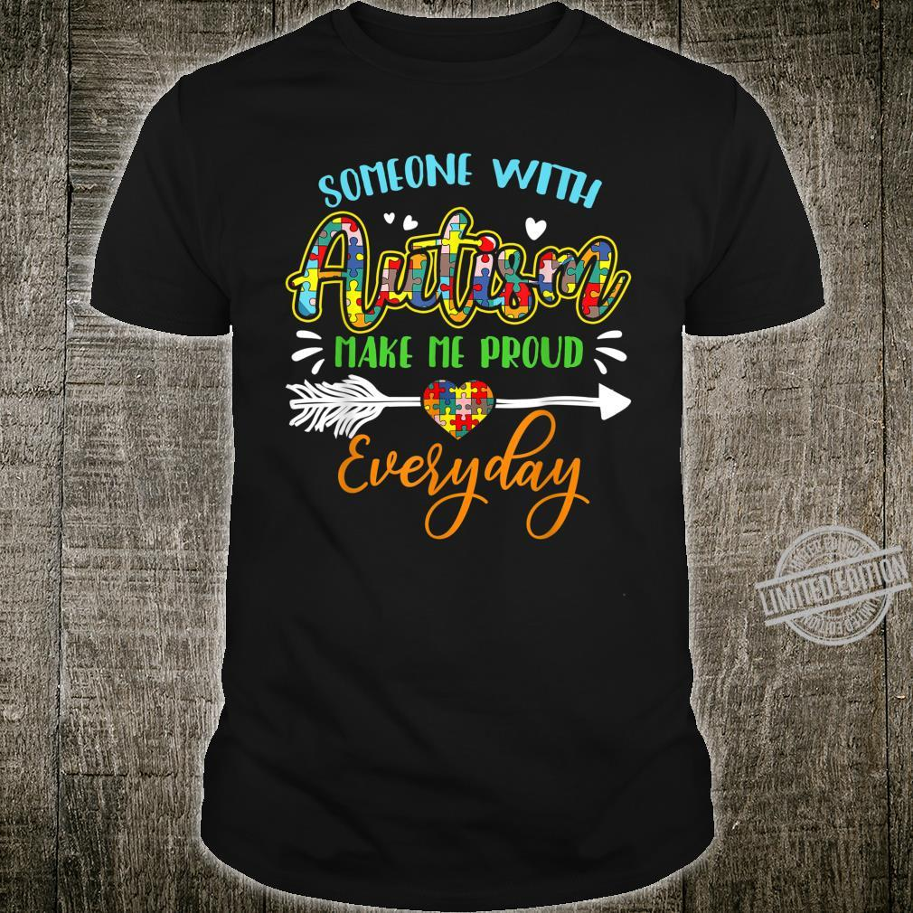 Autism Awareness Someone With Autism Help Me Proud Everyday Shirt
