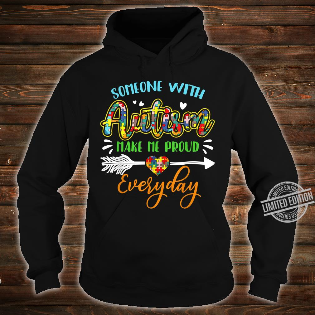Autism Awareness Someone With Autism Help Me Proud Everyday Shirt hoodie