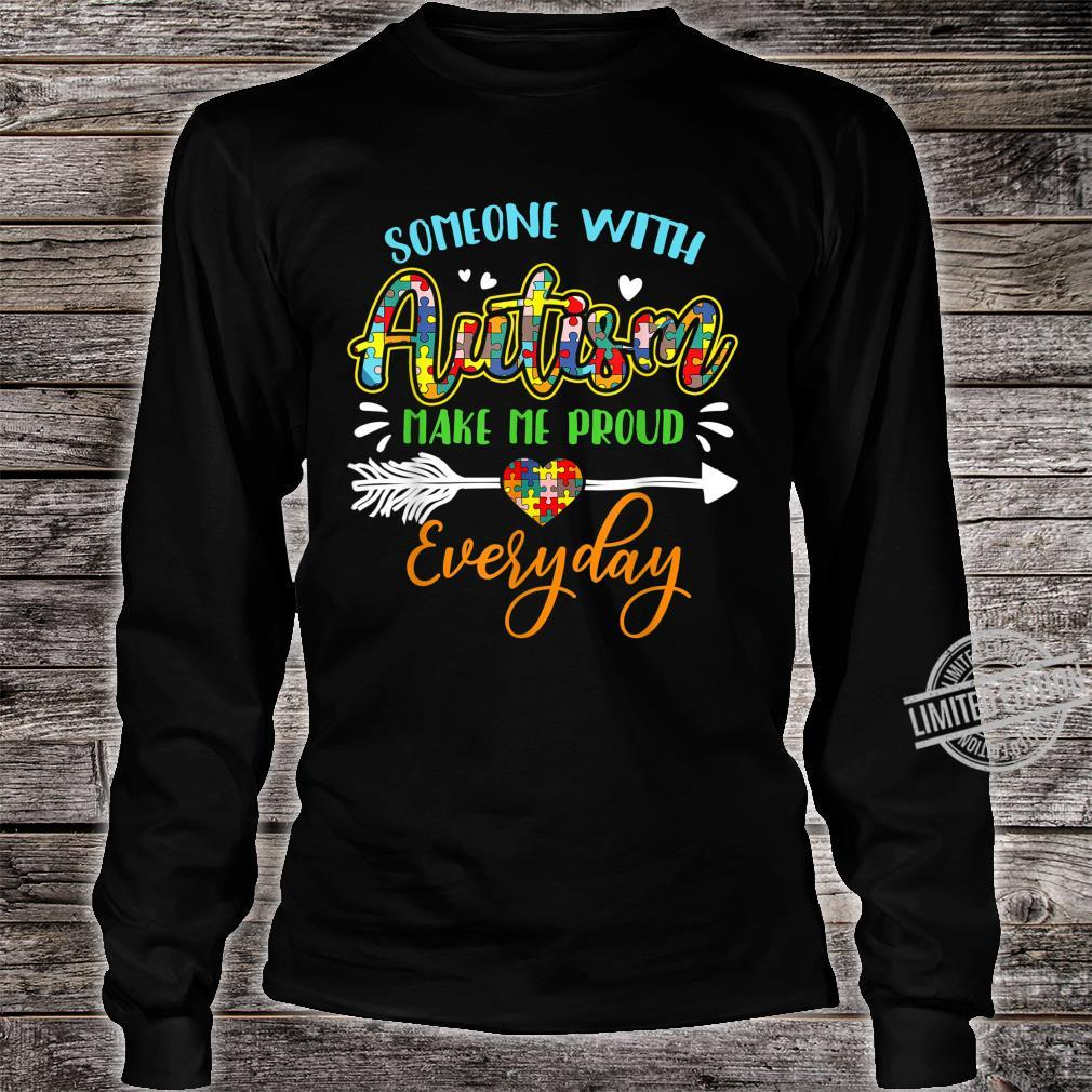 Autism Awareness Someone With Autism Help Me Proud Everyday Shirt long sleeved