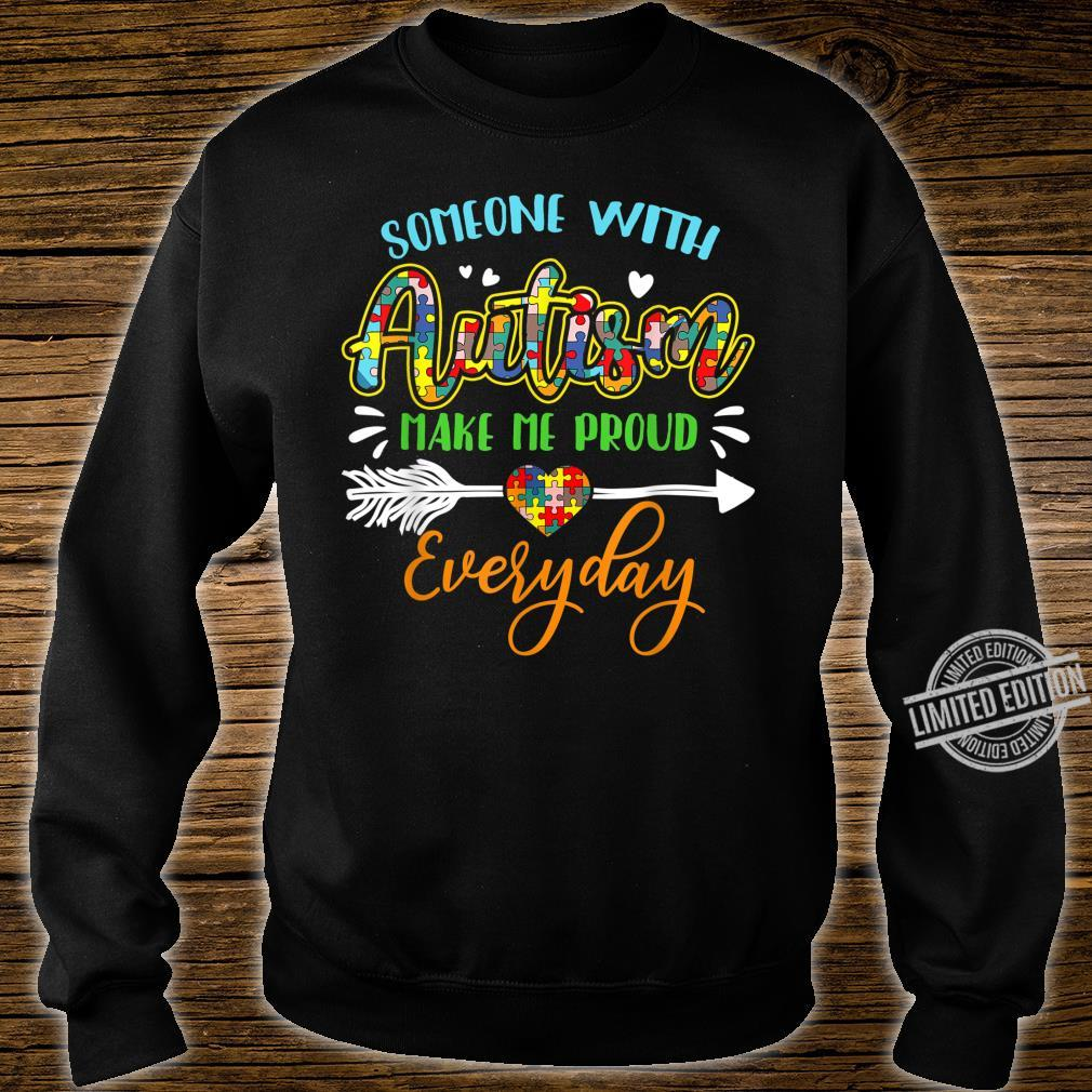 Autism Awareness Someone With Autism Help Me Proud Everyday Shirt sweater