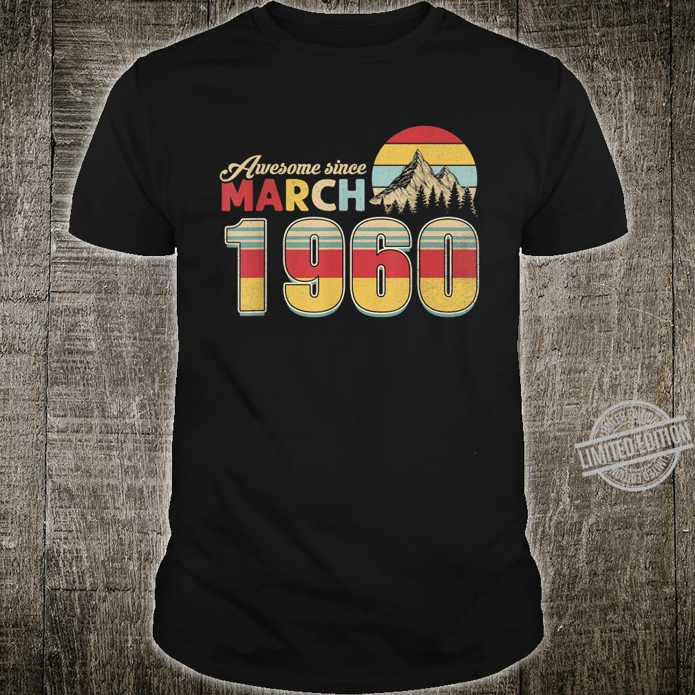 Awesome Since March 1960 Vintage Birthday 60 Years Old Shirt