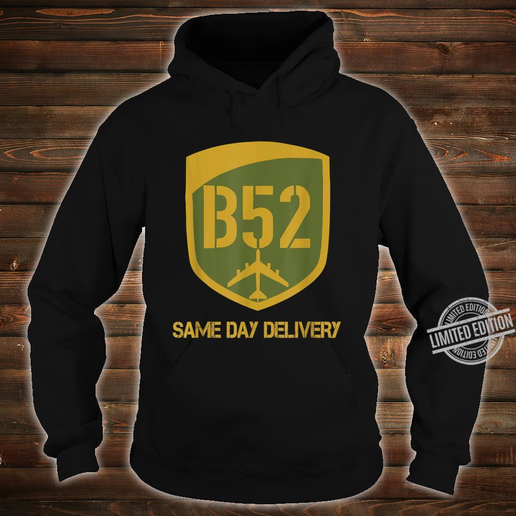 B52 Same Day Delivery Shirt hoodie