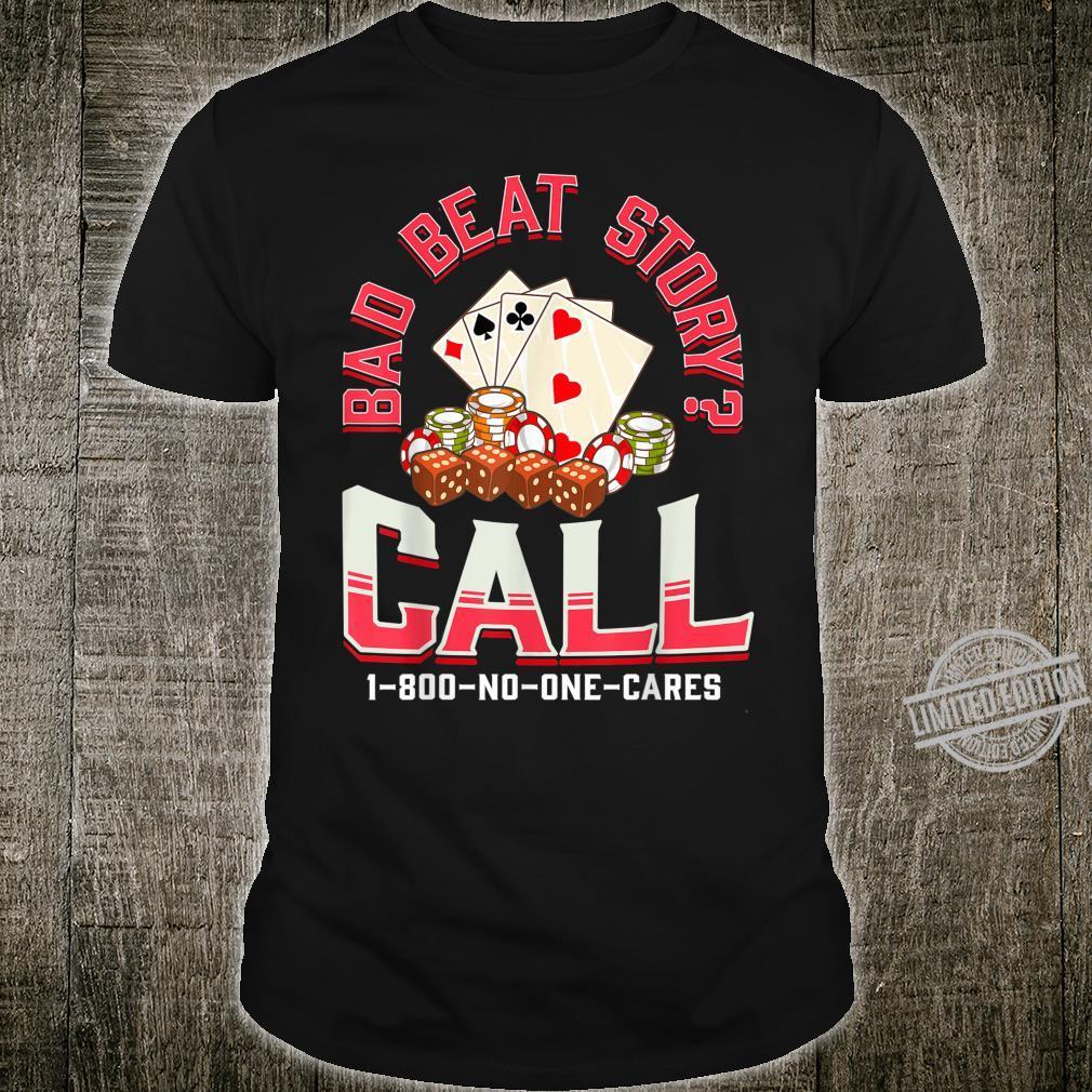 Bad Beat Story Casino Gambler Poker Saying Shirt