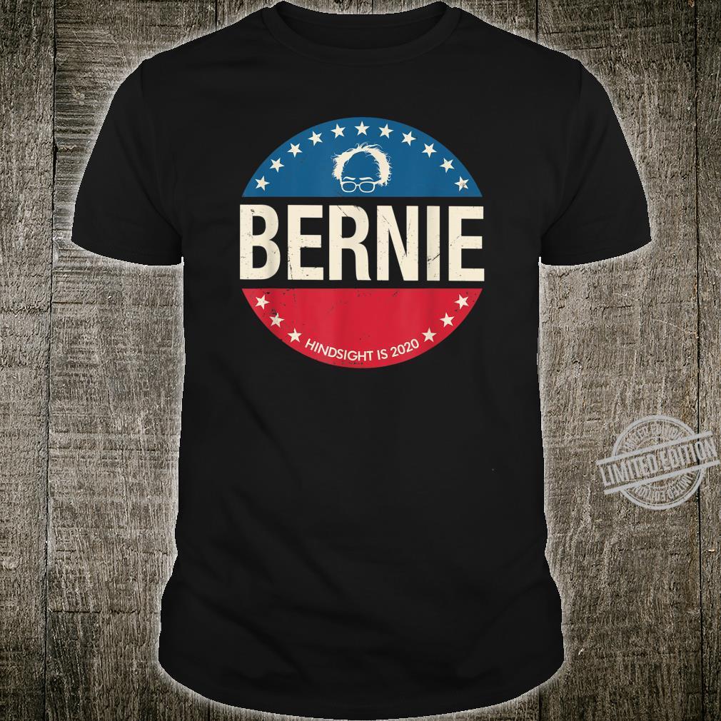 Bernie Sander 2020 Hindsight is 2020 Election Feel The Bern Shirt
