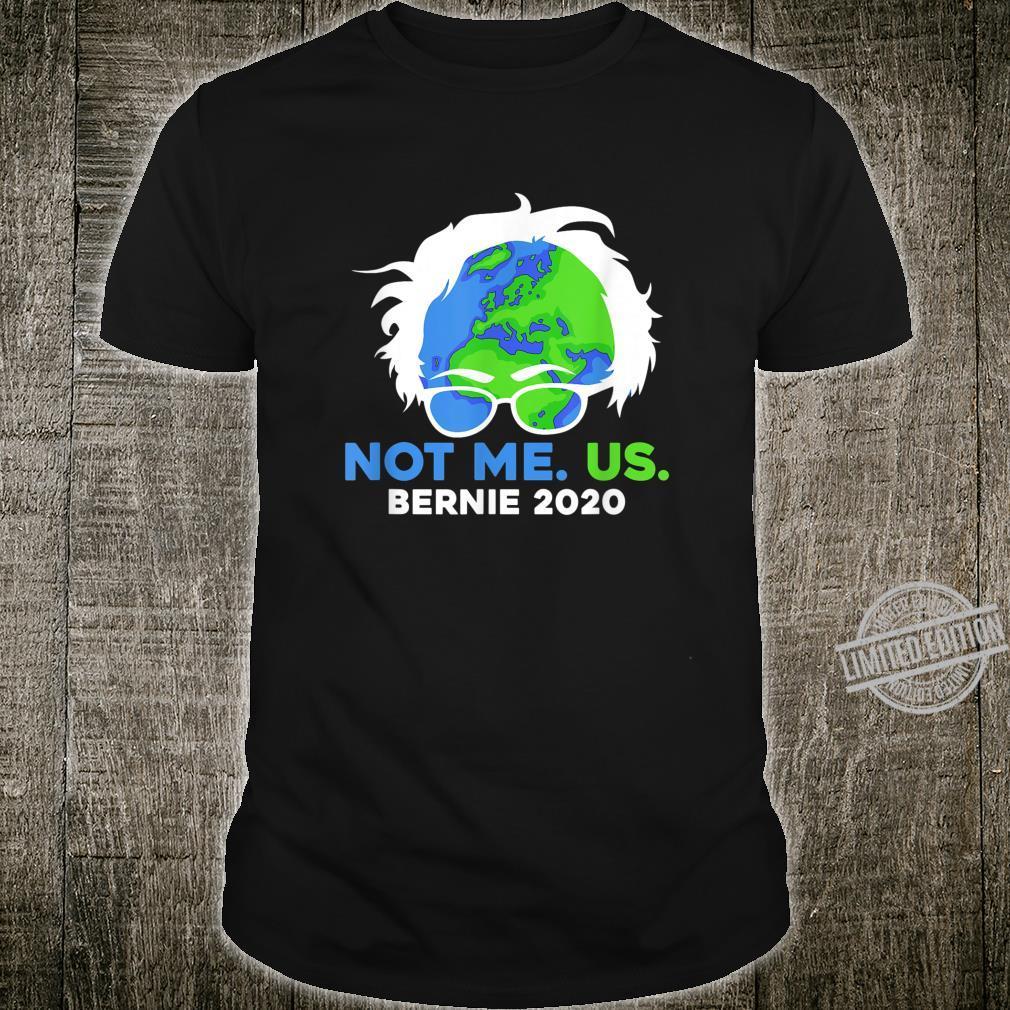 Bernie Sanders 2020 Me Not Us Bernie For President Shirt