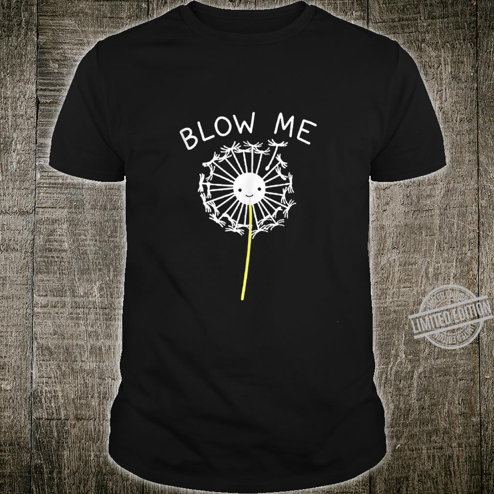Blow Me Dandelion For Boy Girl Kid Love Dandelion Shirt