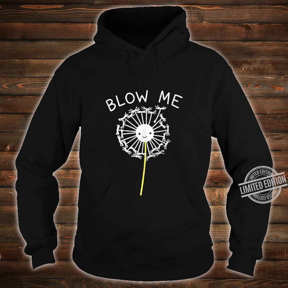 Blow Me Dandelion For Boy Girl Kid Love Dandelion Shirt hoodie