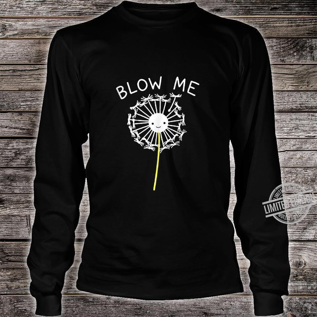 Blow Me Dandelion For Boy Girl Kid Love Dandelion Shirt long sleeved