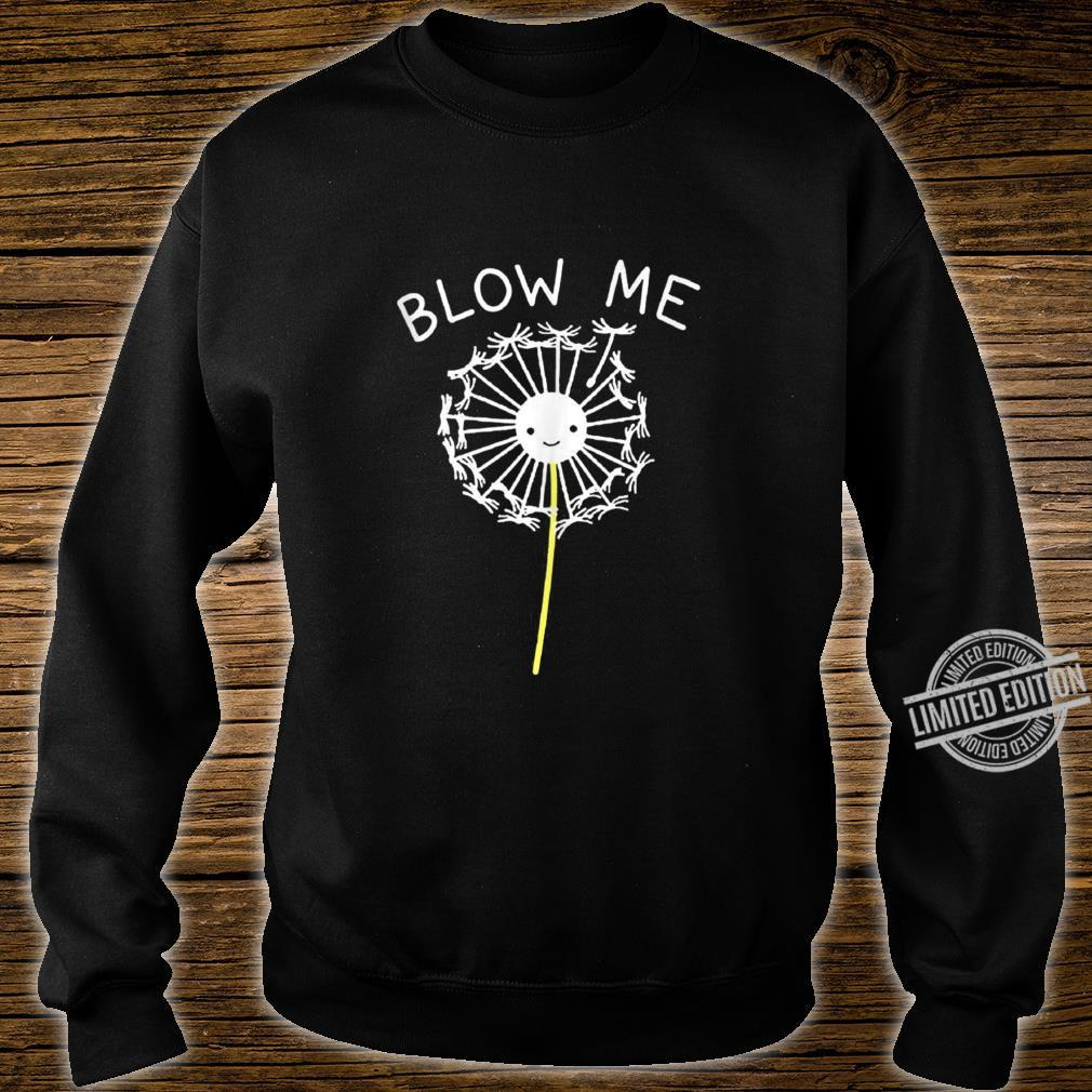 Blow Me Dandelion For Boy Girl Kid Love Dandelion Shirt sweater
