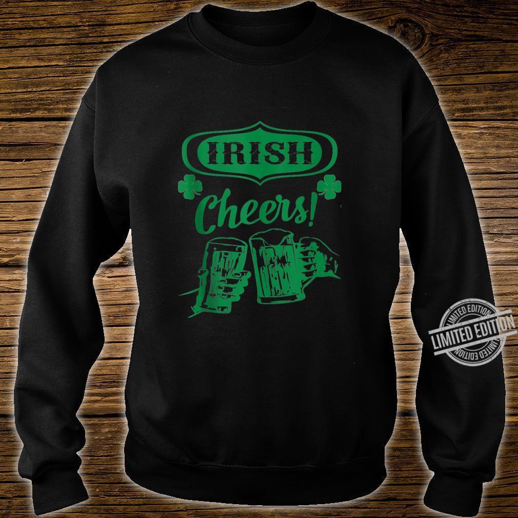 Cheers Good Health St. Patrick's Day Shirt sweater