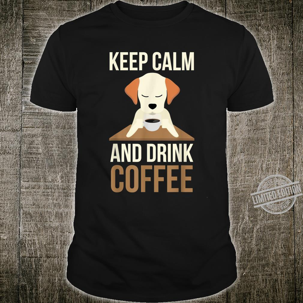 Cute Keep Calm And Drink Coffee For Your Mom And Dad Shirt