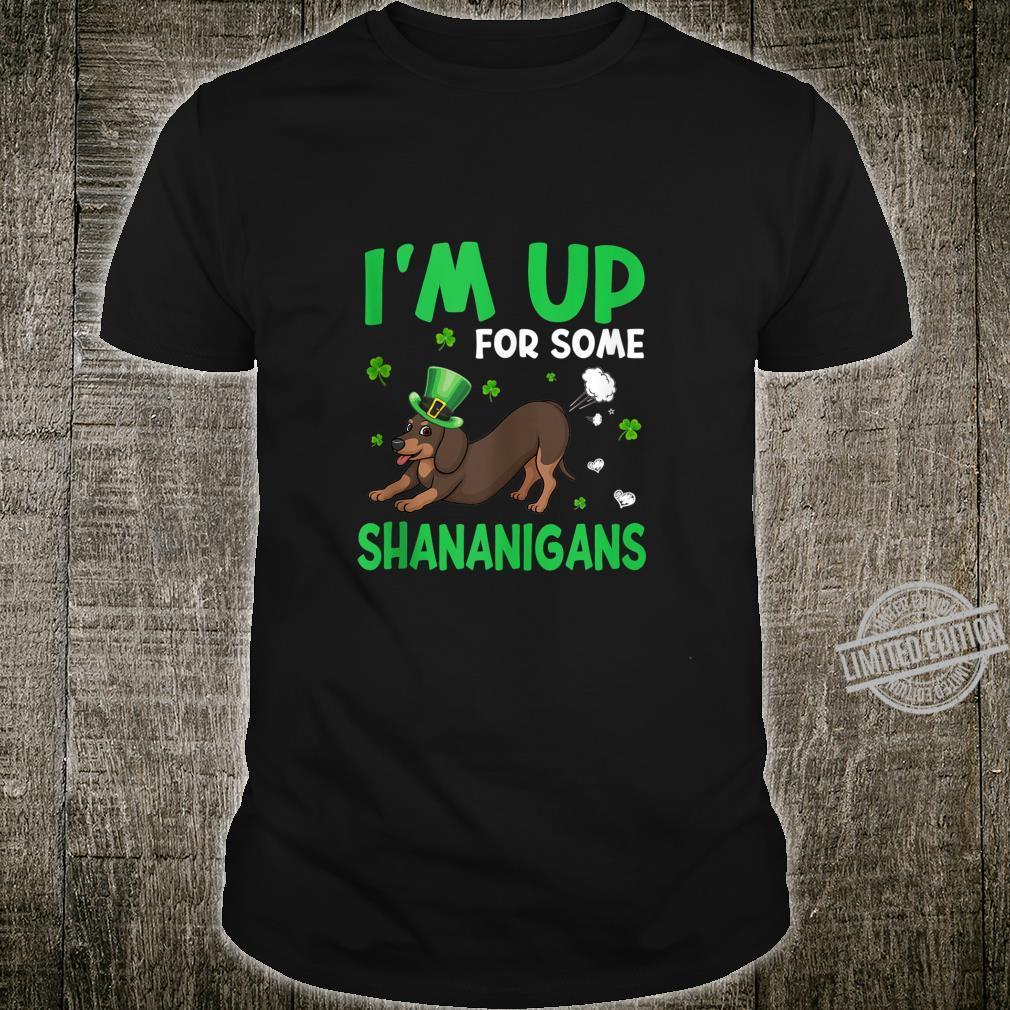 Dachshund I'm Up For Some Shananigans Shirt