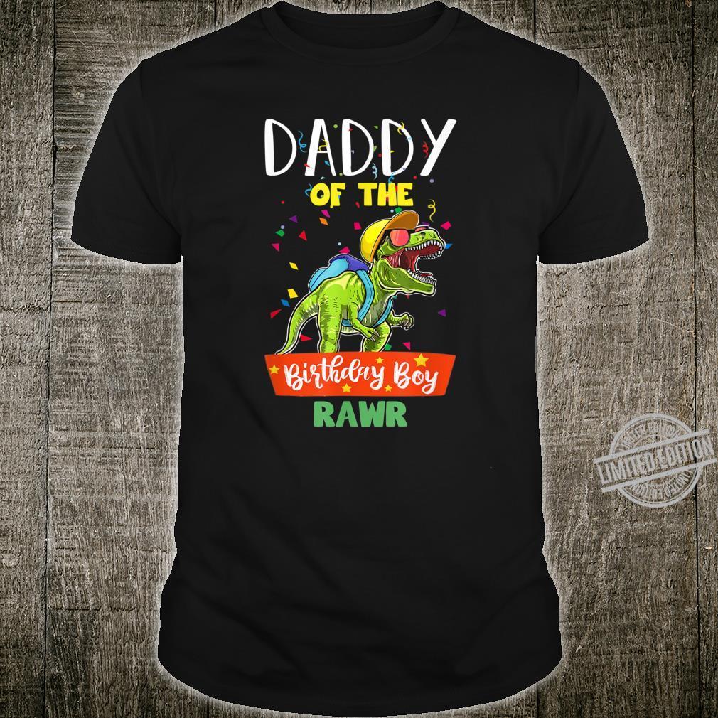 Daddy Of The Birthday Boy Rawr T Rex Dinosaur Fathers Shirt