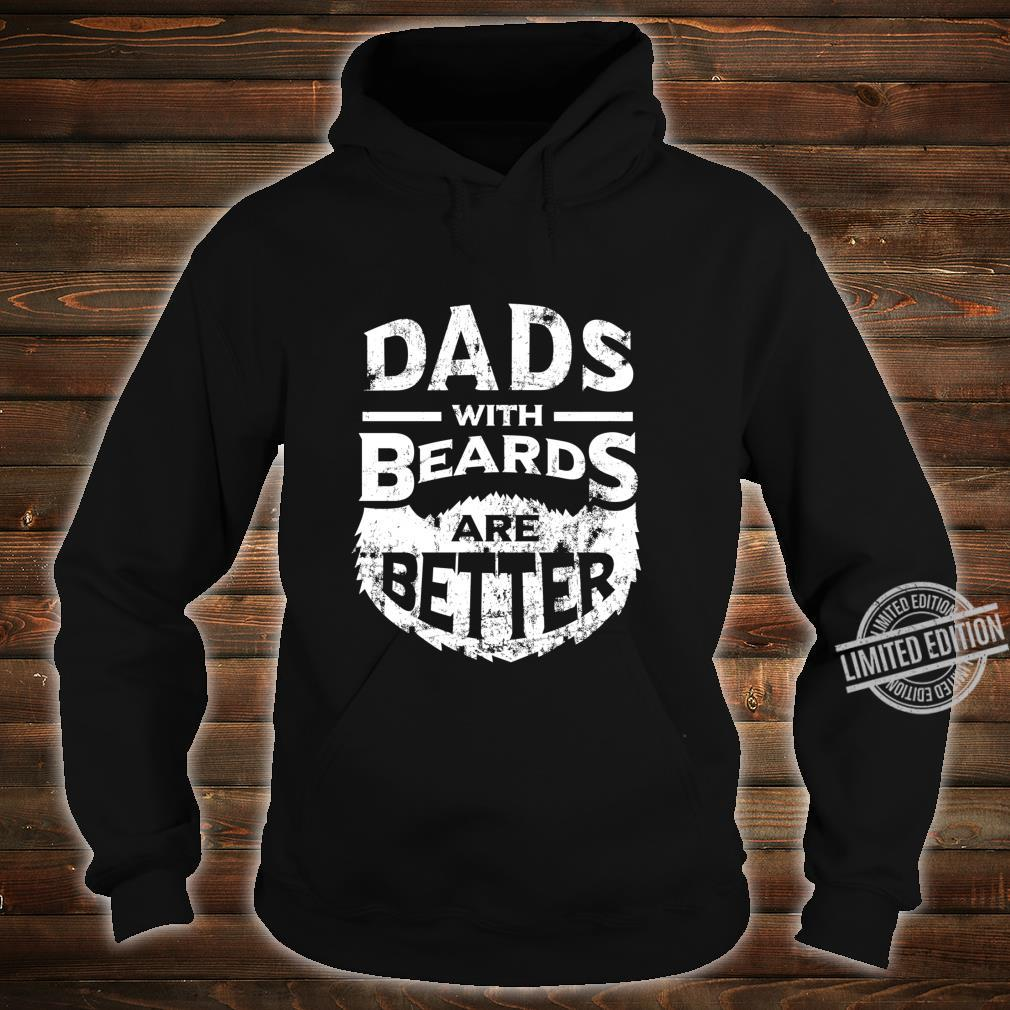 Dads with Beards are Better Father's Day Distressed Shirt hoodie