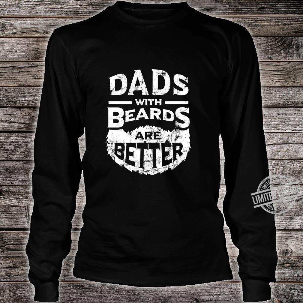 Dads with Beards are Better Father's Day Distressed Shirt long sleeved