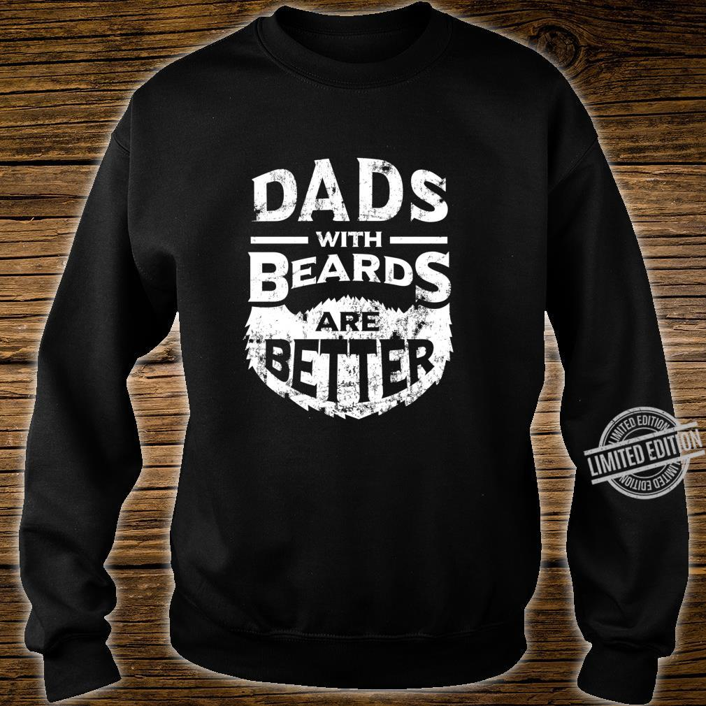 Dads with Beards are Better Father's Day Distressed Shirt sweater