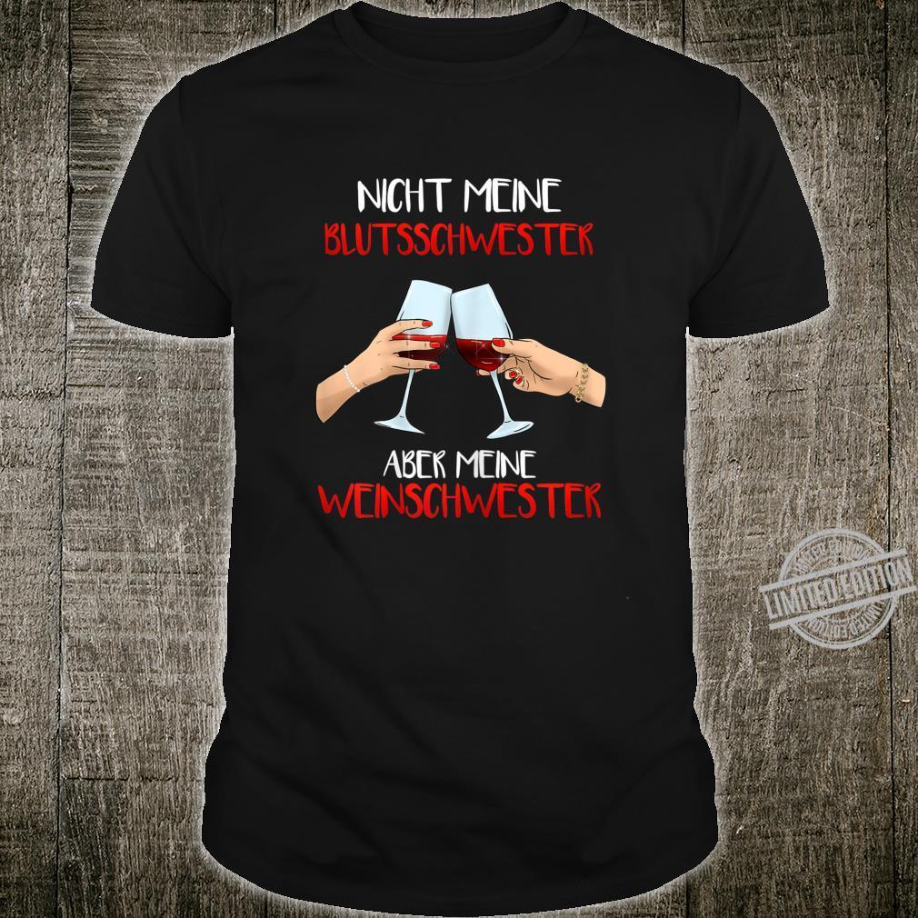 Damen Nicht Meine Blutsschwester Aber Meine Weinschwester Shirt