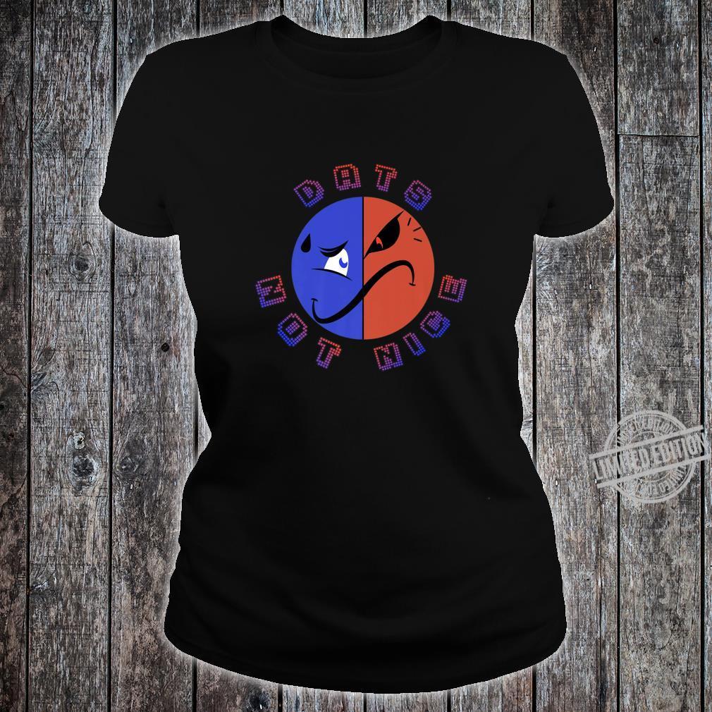 Dats Not Nice Shirt ladies tee