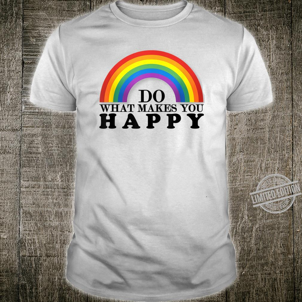Do What Makes You Happy LGBT+ Pride Support Shirt