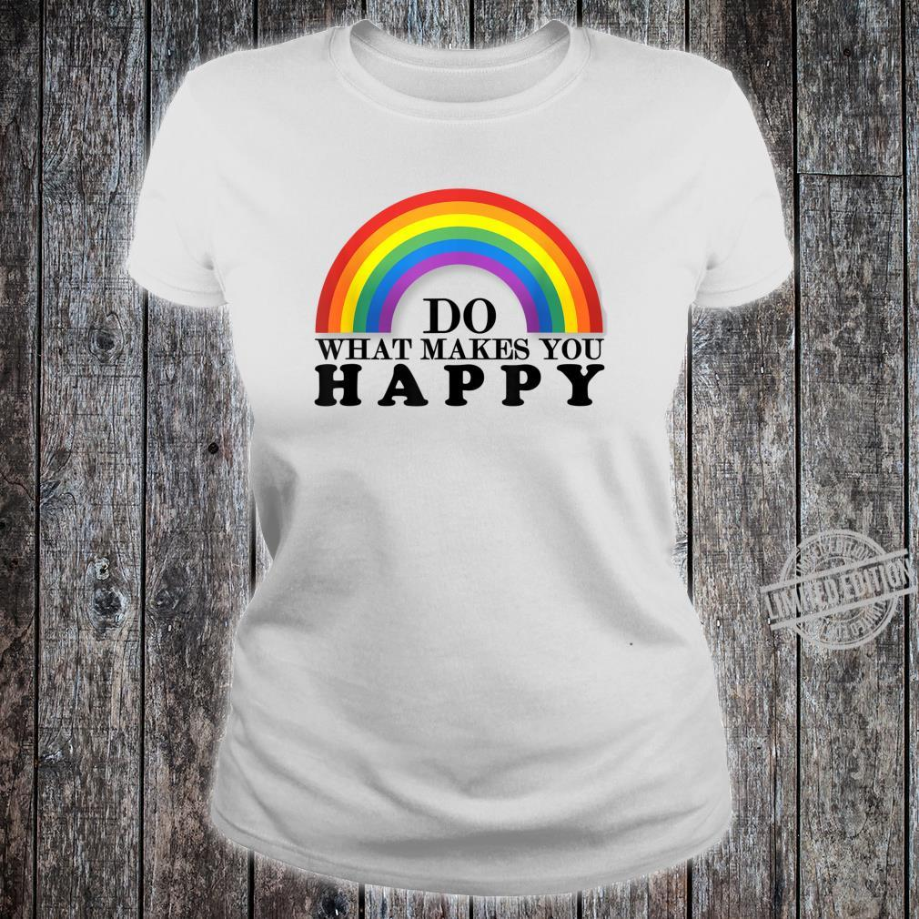 Do What Makes You Happy LGBT+ Pride Support Shirt ladies tee