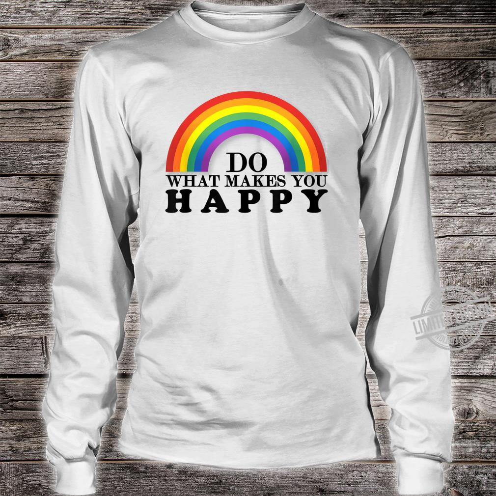 Do What Makes You Happy LGBT+ Pride Support Shirt long sleeved