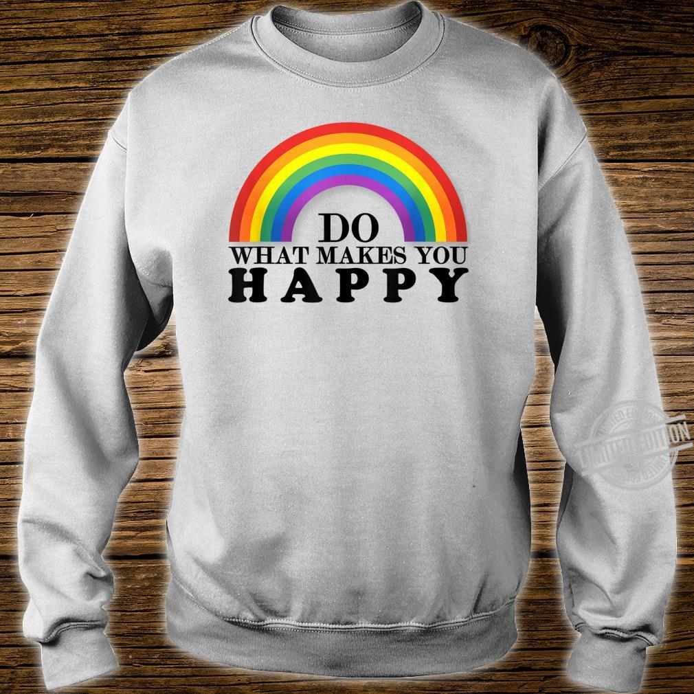 Do What Makes You Happy LGBT+ Pride Support Shirt sweater