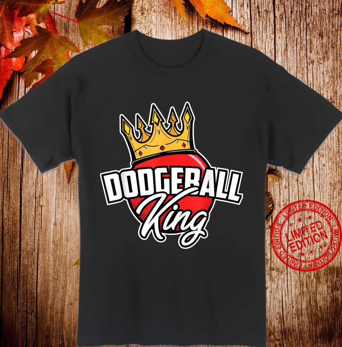 Dodgeball King I Dodgeball Player I Cool Dodgeball Shirt