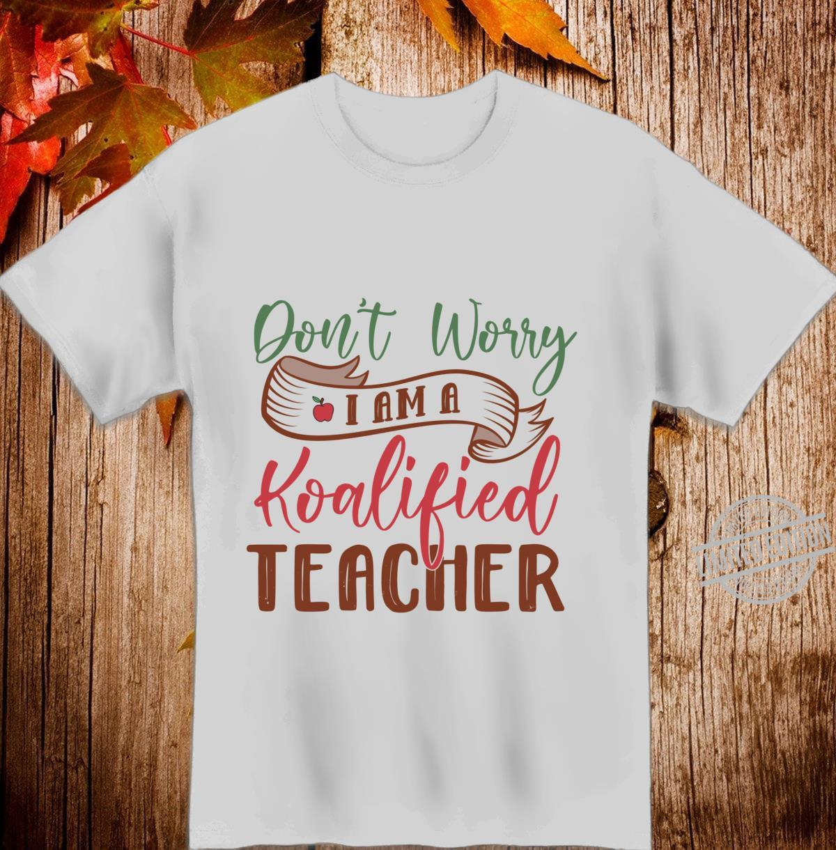 Don't Worry I'm A Koalified Teacher Awesome Langarmshirt Shirt