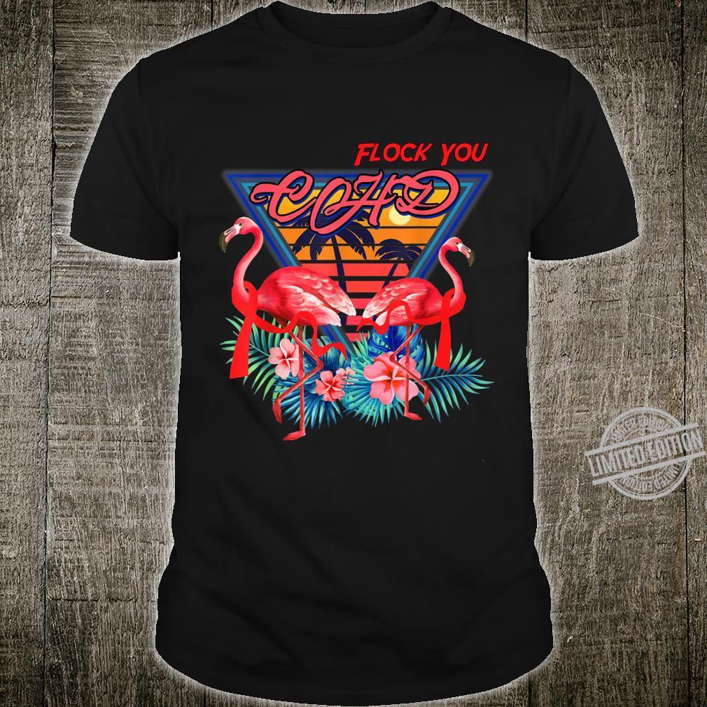 Flock You CHD Shirt Cool Flamingo CHD Shirt