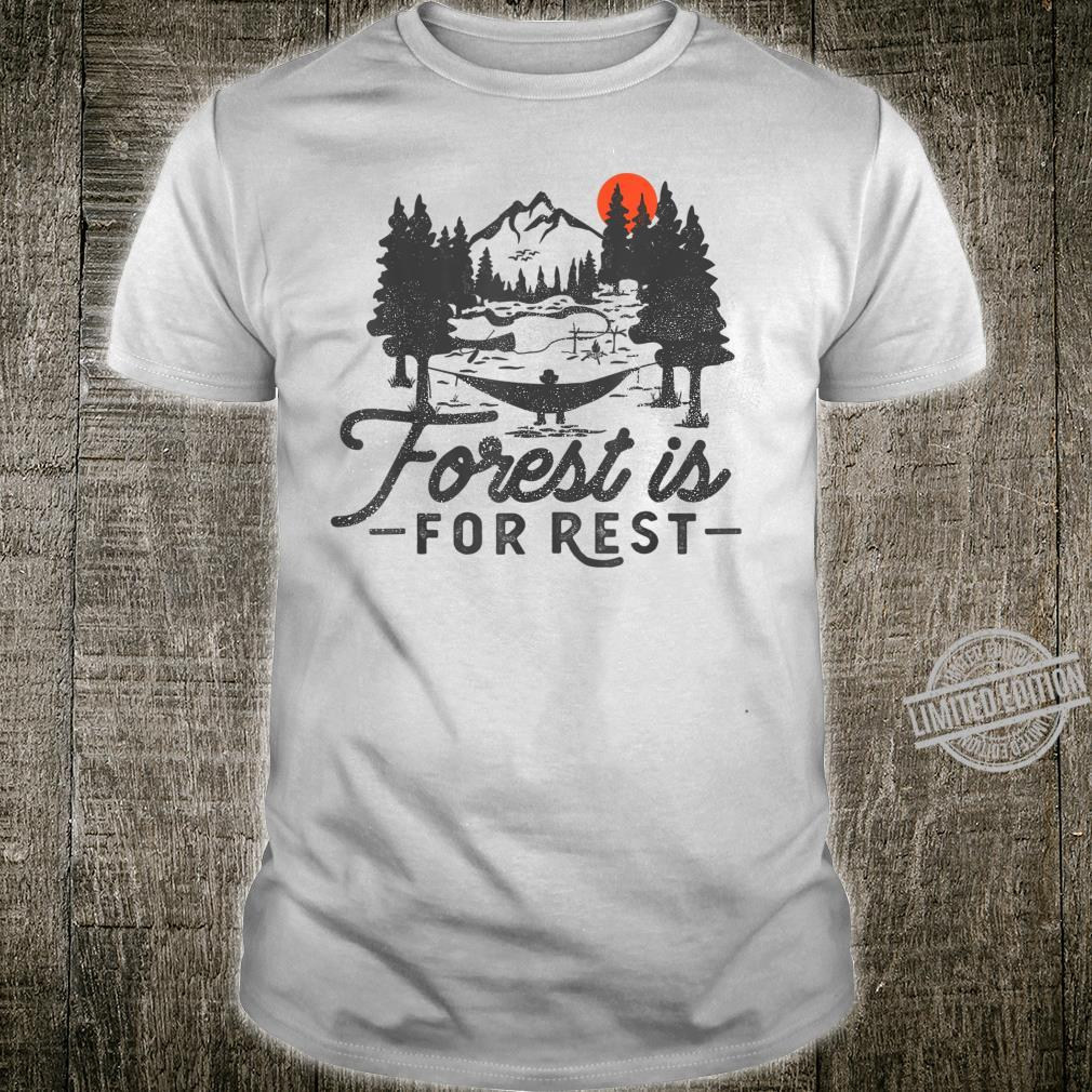 Forest Is For Rest Camping Hiking Outdoor Nature Camp Shirt