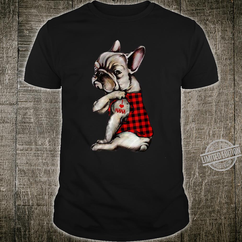 French Bulldog Tattoo I Love Nana Animal For Girl Shirt