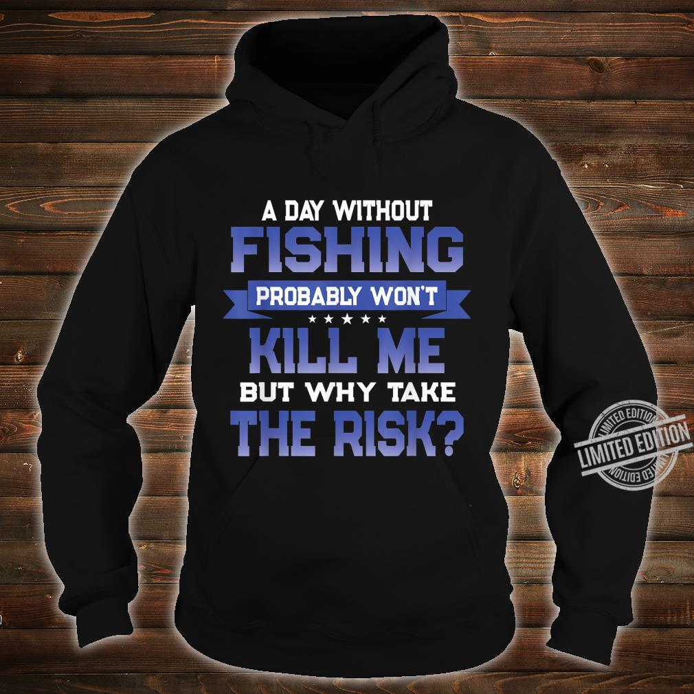 Funny Fishing Quote Fishermen Themed Novelty Shirt hoodie