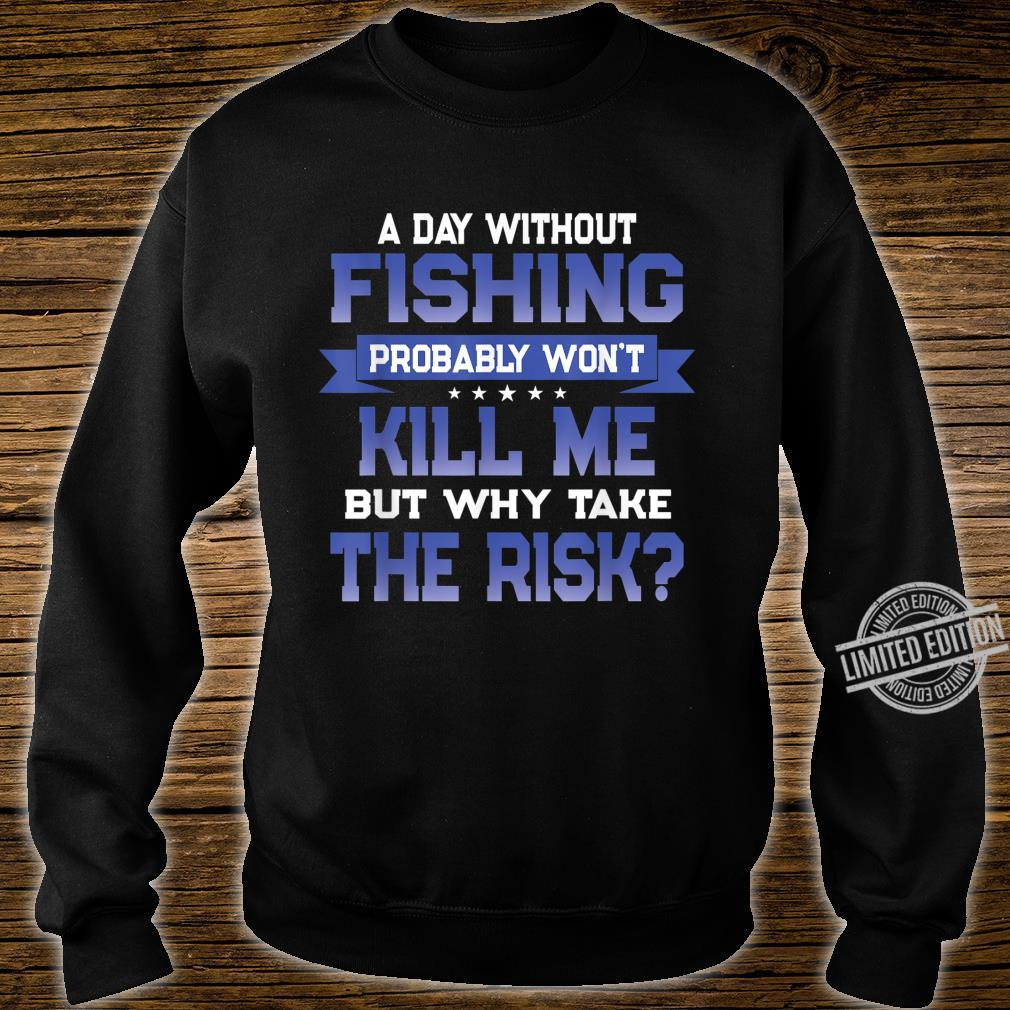 Funny Fishing Quote Fishermen Themed Novelty Shirt sweater