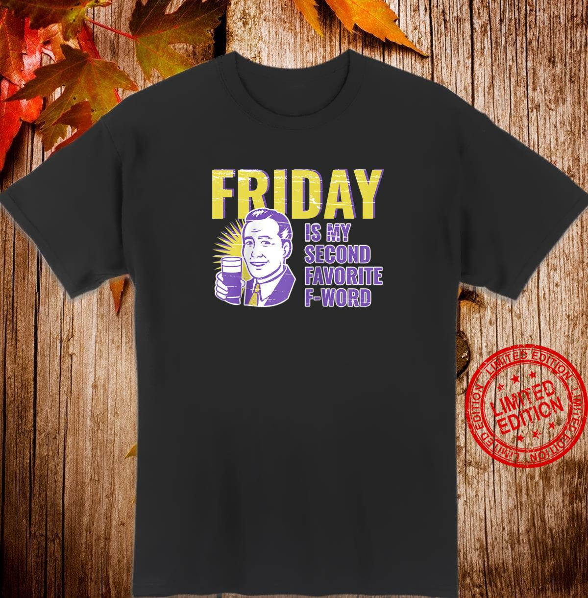 Funny Friday Is My 2nd Favorite F Word Sarcastic Joke Gag Shirt