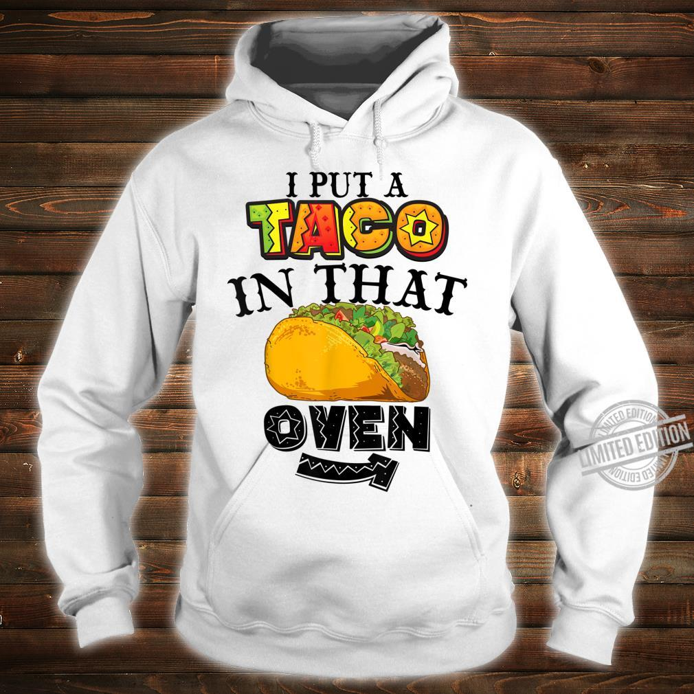 Funny I Put A Taco In That Oven Cool Proud New Daddy Shirt hoodie