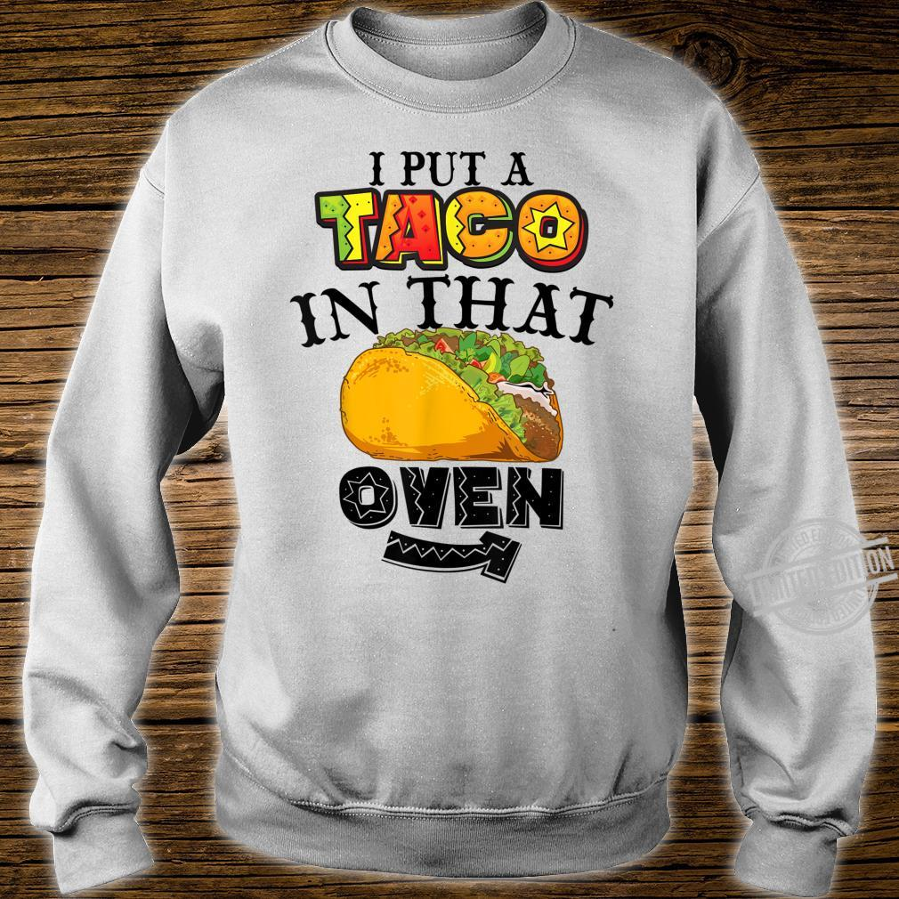 Funny I Put A Taco In That Oven Cool Proud New Daddy Shirt sweater