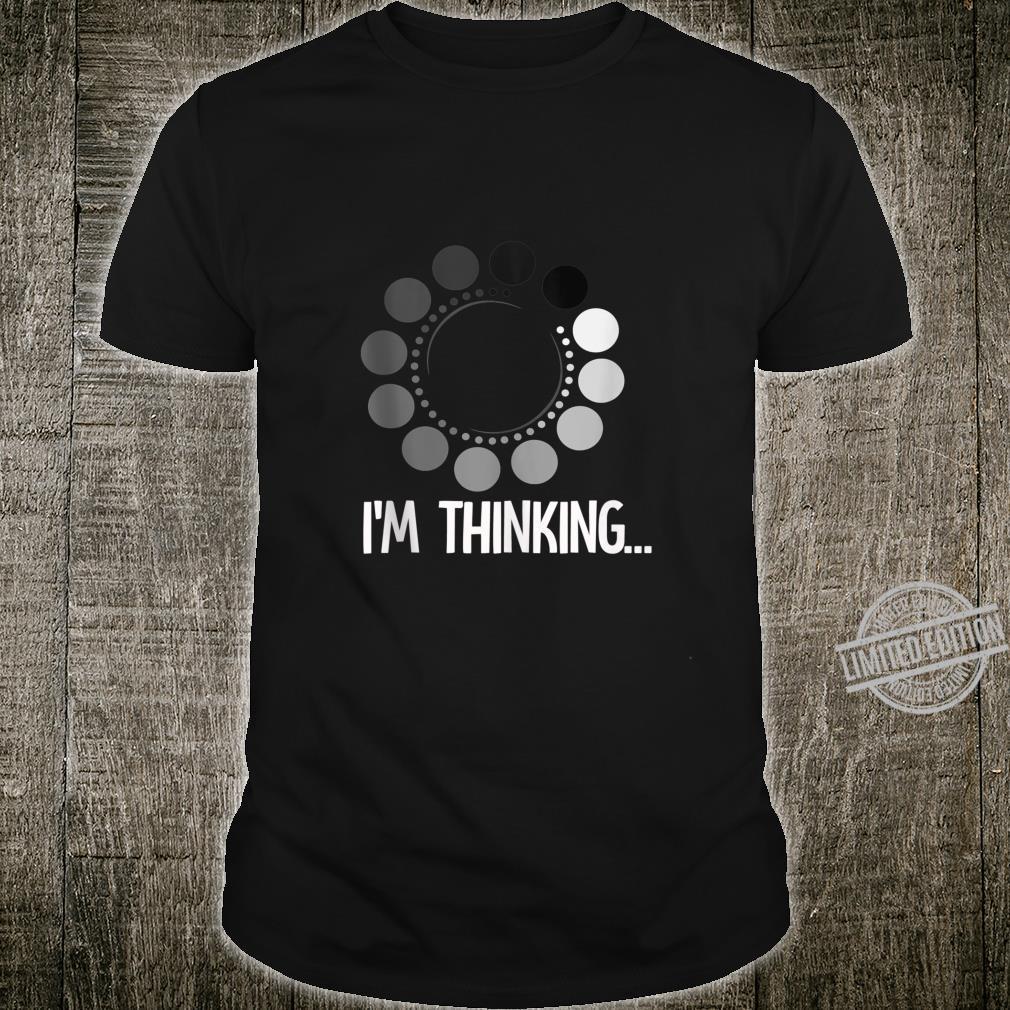Funny I'm Thinking Adult Sarcastic Shirt