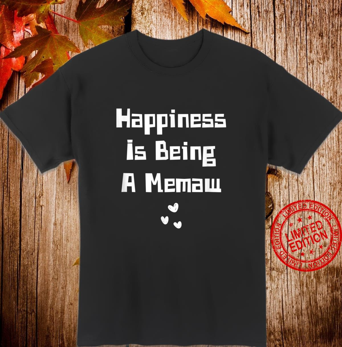 Happiness Is Being A Memaw Shirt