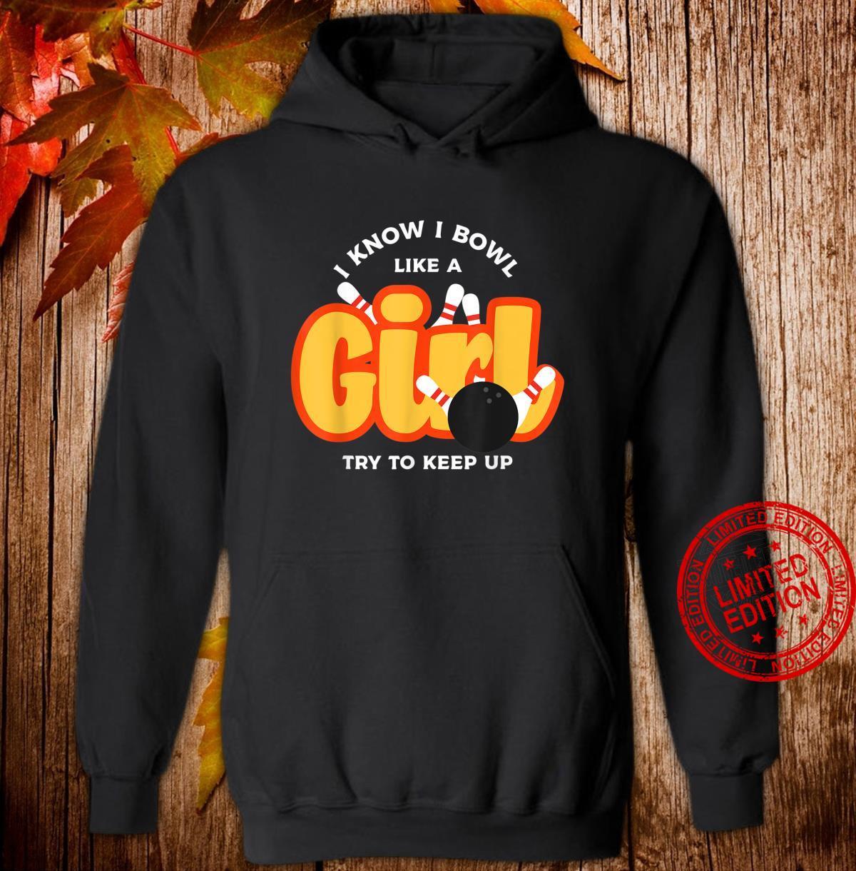 I Bowl Like a GirlColourful Bowling Shirt For Gir Shirt hoodie